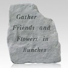 Gather Friends And Flowers Stone