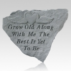 Grow Old Along With Me Stone